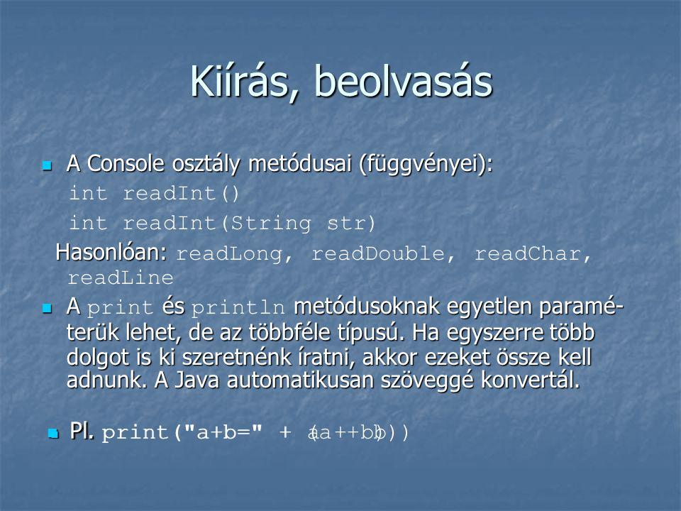 Kiírás, beolvasás A Console osztály metódusai (függvényei):