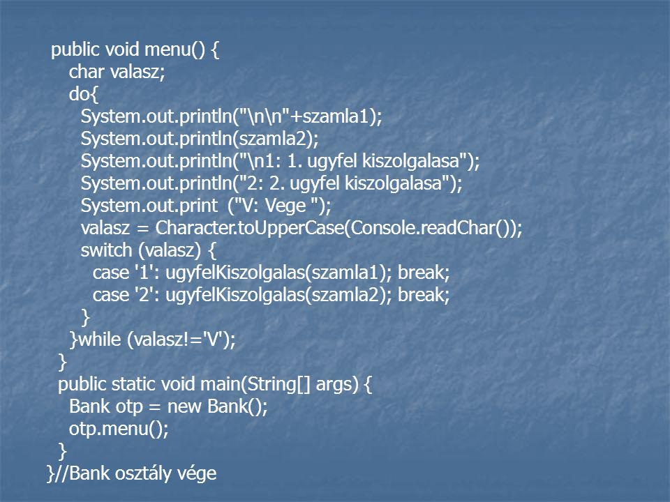 System.out.println( \n\n +szamla1); System.out.println(szamla2);