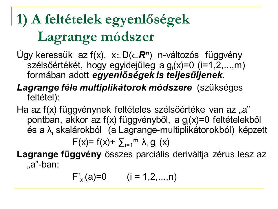 1) A feltételek egyenlőségek Lagrange módszer