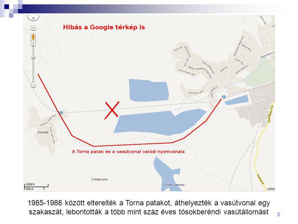 1985-1988 között elterelték a Torna patakot, áthelyezték a vasútvonal egy szakaszát, lebontották a több mint száz éves tósokberéndi vasútállomást