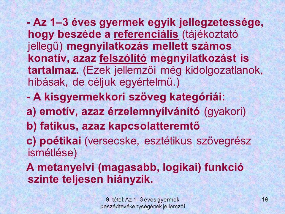 9. tétel: Az 1–3 éves gyermek beszédtevékenységének jellemzői