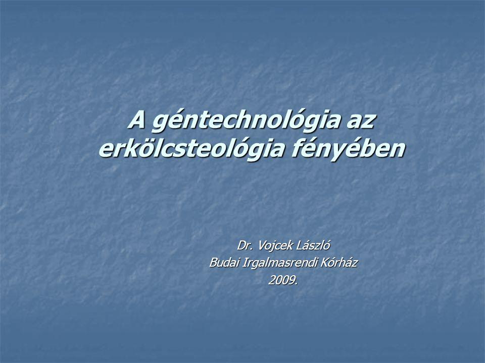 A géntechnológia az erkölcsteológia fényében