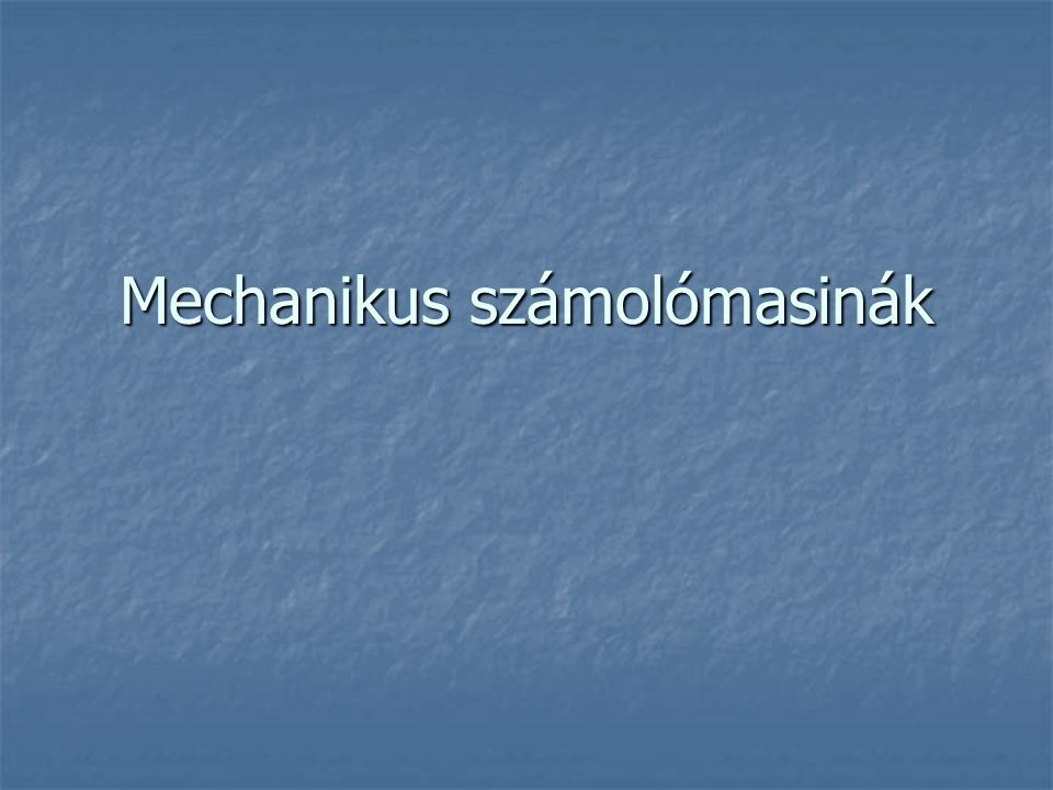 Mechanikus számolómasinák