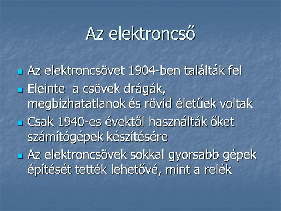 Az elektroncső Az elektroncsövet 1904-ben találták fel