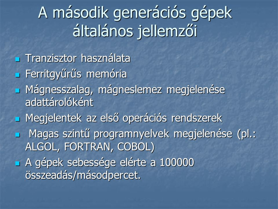 A második generációs gépek általános jellemzői