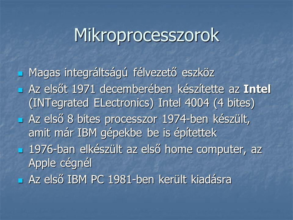 Mikroprocesszorok Magas integráltságú félvezető eszköz