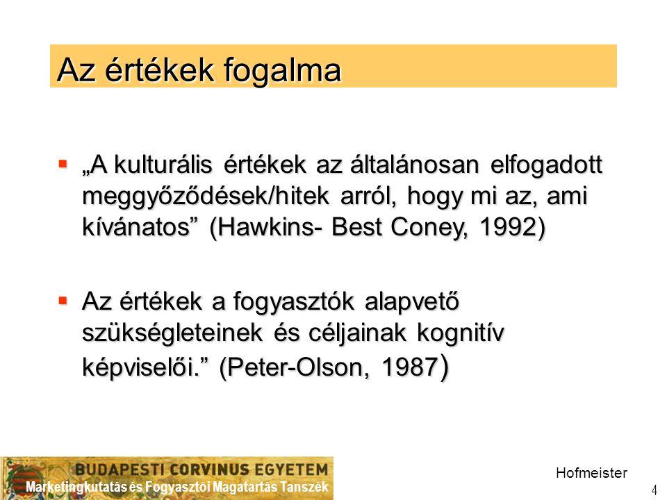 """Az értékek fogalma """"A kulturális értékek az általánosan elfogadott meggyőződések/hitek arról, hogy mi az, ami kívánatos (Hawkins- Best Coney, 1992)"""