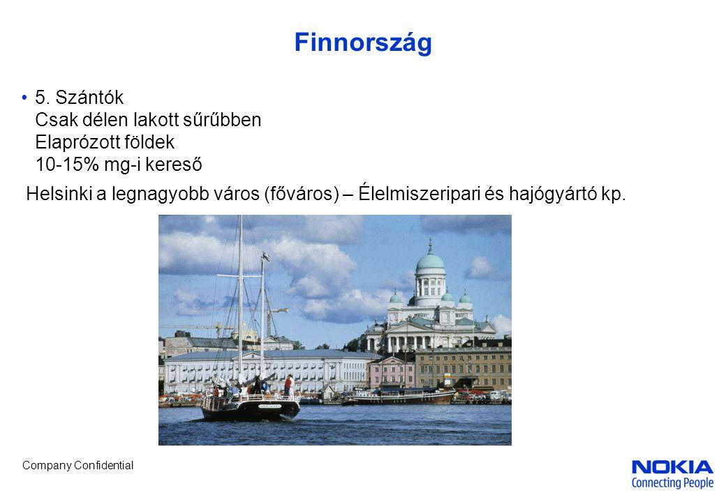 Finnország 5. Szántók Csak délen lakott sűrűbben Elaprózott földek 10-15% mg-i kereső.