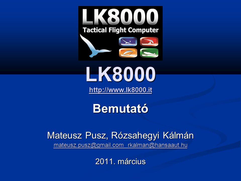 LK8000 http://www.lk8000.it Bemutató Mateusz Pusz, Rózsahegyi Kálmán