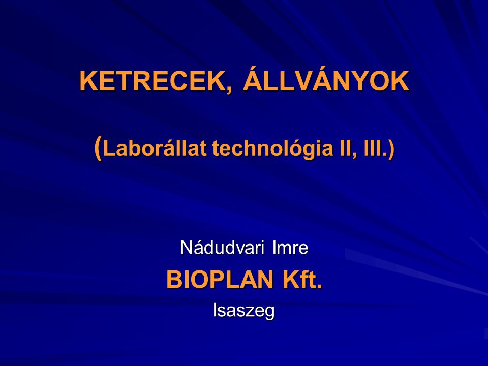 KETRECEK, ÁLLVÁNYOK (Laborállat technológia II, III.)