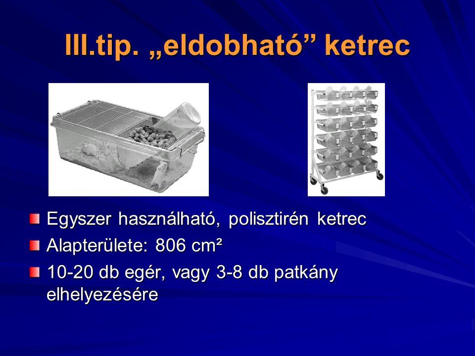 """III.tip. """"eldobható ketrec"""