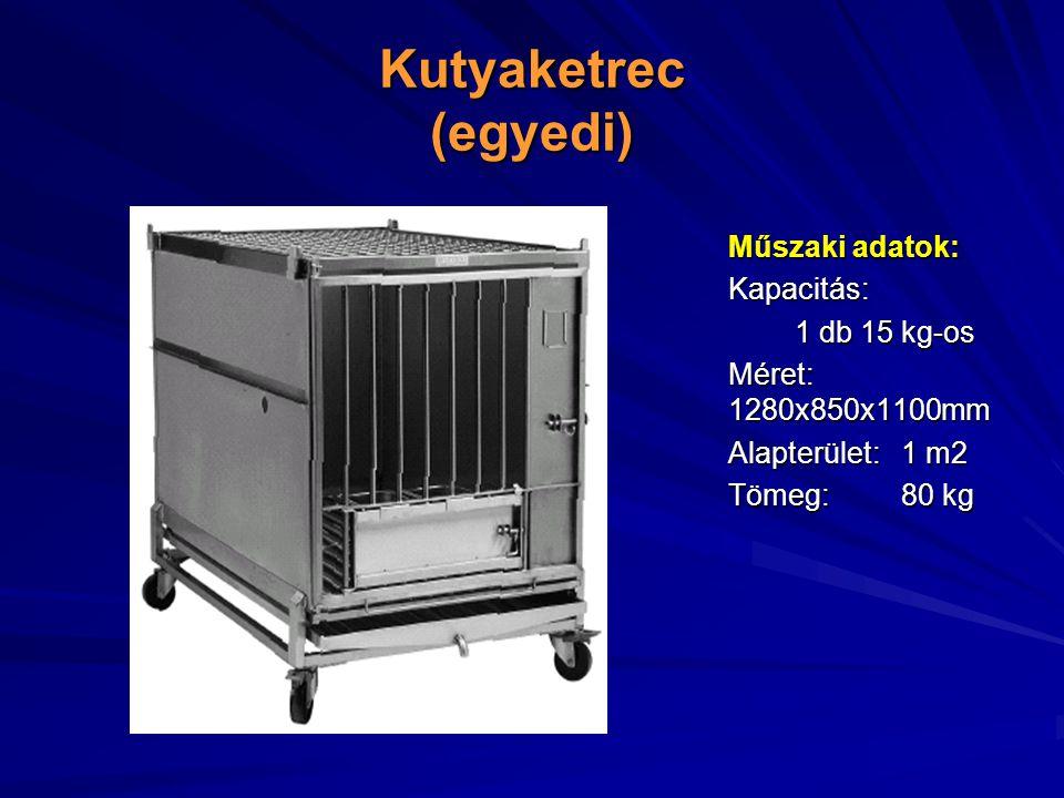 Kutyaketrec (egyedi) Műszaki adatok: Kapacitás: 1 db 15 kg-os