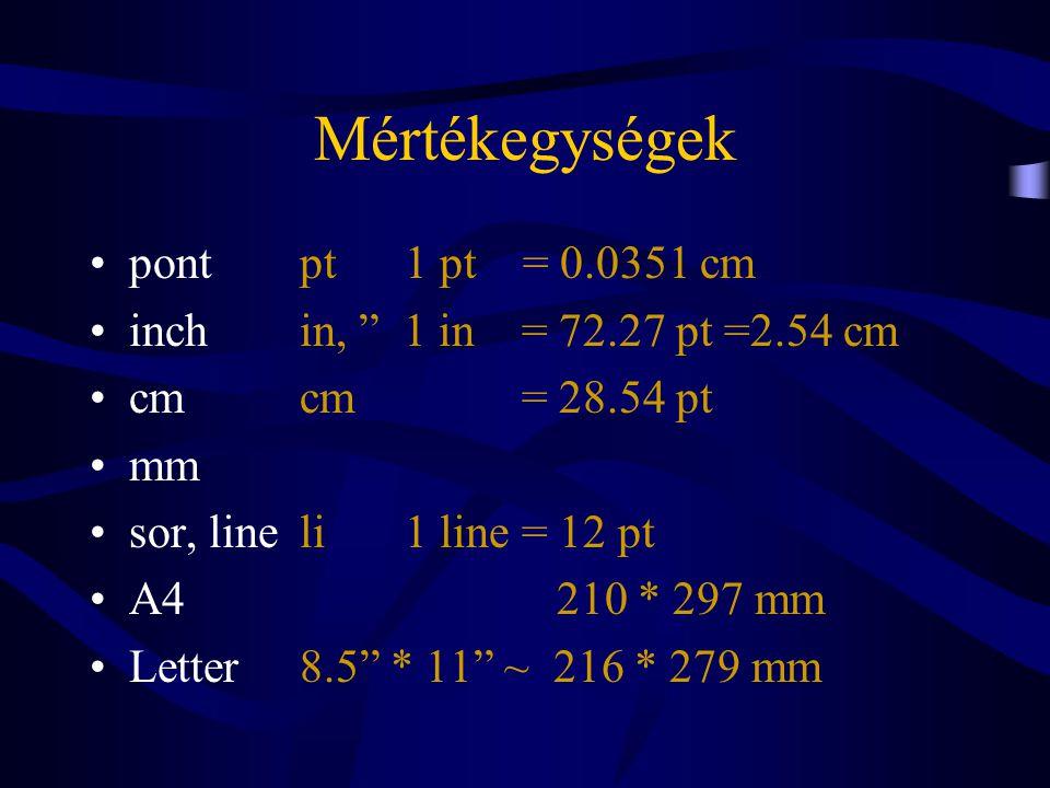 Mértékegységek pont pt 1 pt = 0.0351 cm