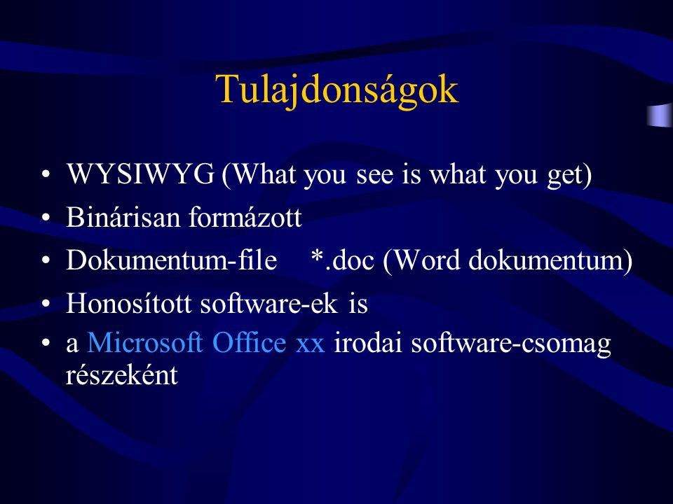 Tulajdonságok WYSIWYG (What you see is what you get)