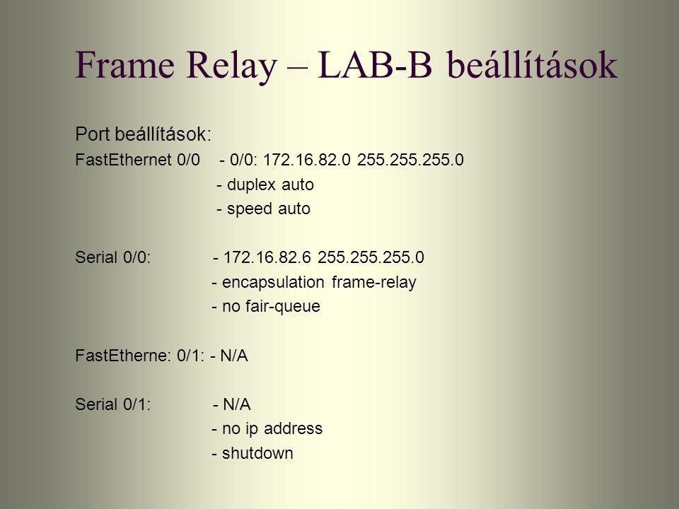 Frame Relay – LAB-B beállítások