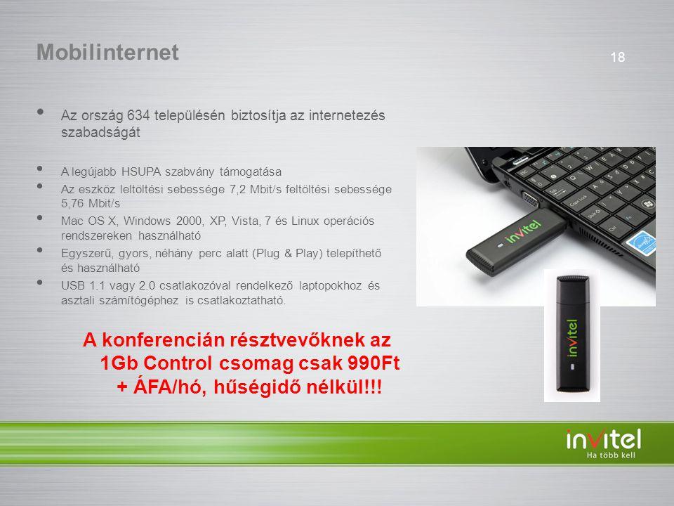 Mobilinternet Az ország 634 településén biztosítja az internetezés szabadságát. A legújabb HSUPA szabvány támogatása.