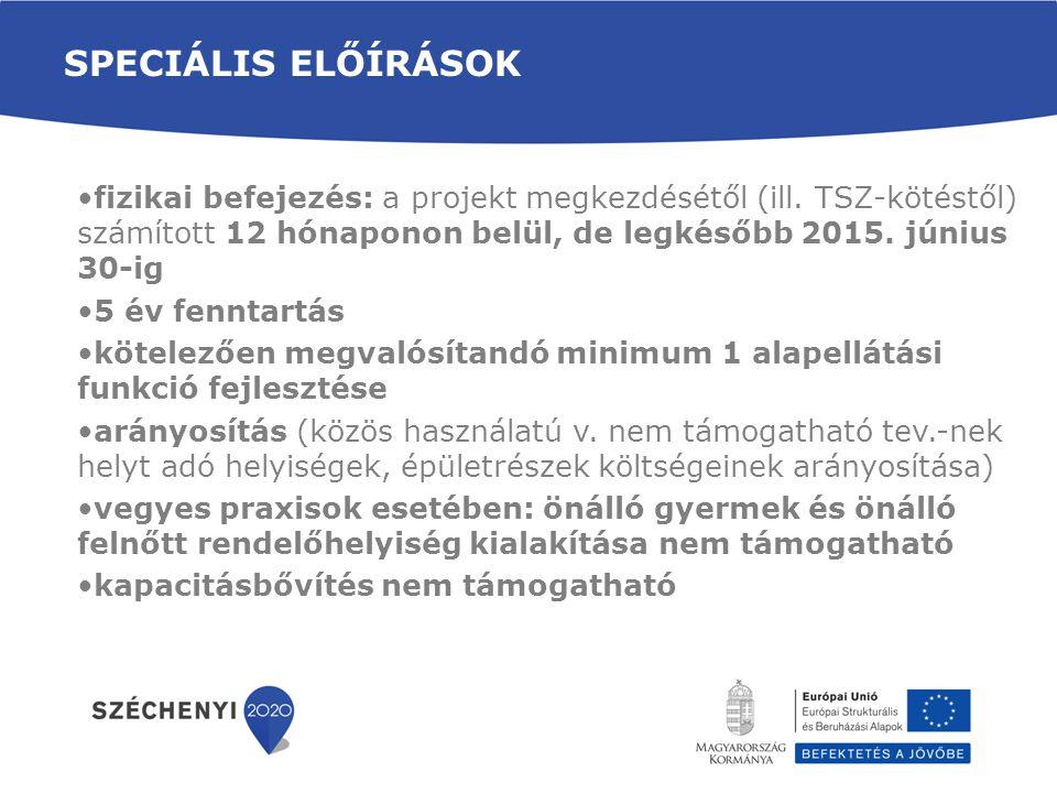 SPECIÁLIS ELŐÍRÁSOK fizikai befejezés: a projekt megkezdésétől (ill. TSZ-kötéstől) számított 12 hónaponon belül, de legkésőbb 2015. június 30-ig.