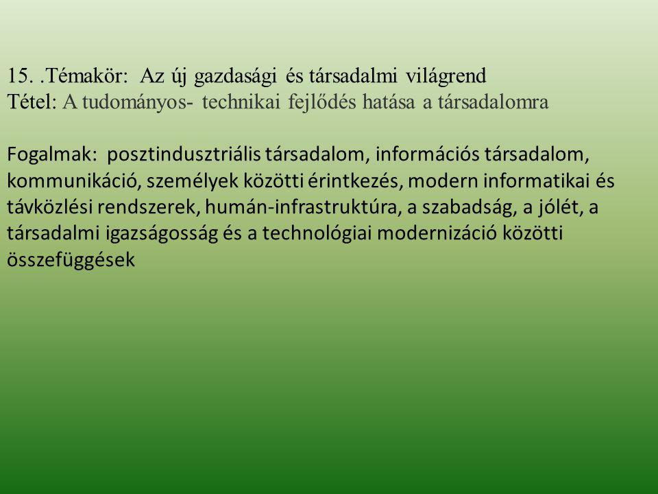 15. .Témakör: Az új gazdasági és társadalmi világrend