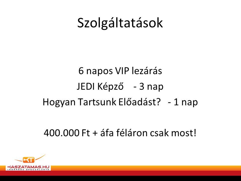 Szolgáltatások 6 napos VIP lezárás JEDI Képző - 3 nap