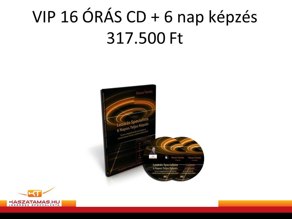 VIP 16 ÓRÁS CD + 6 nap képzés 317.500 Ft