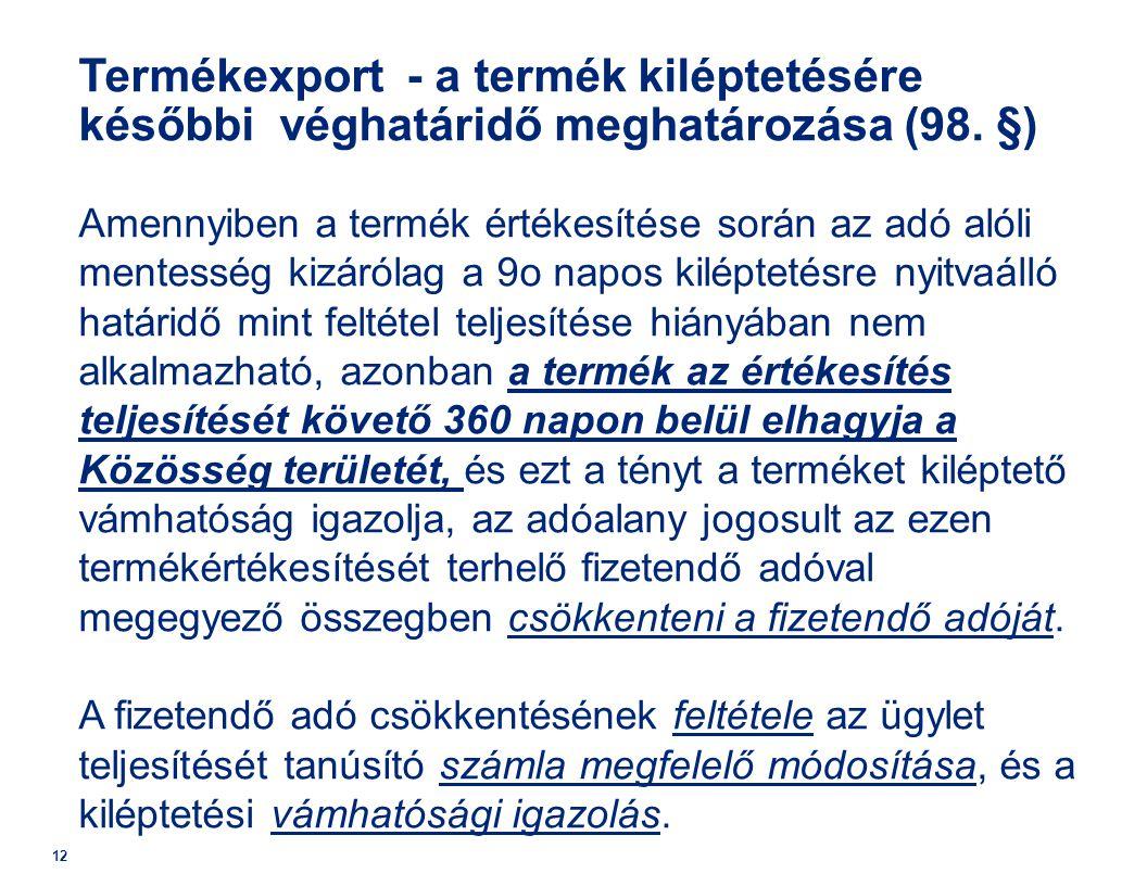 Termékexport - a termék kiléptetésére későbbi véghatáridő meghatározása (98.