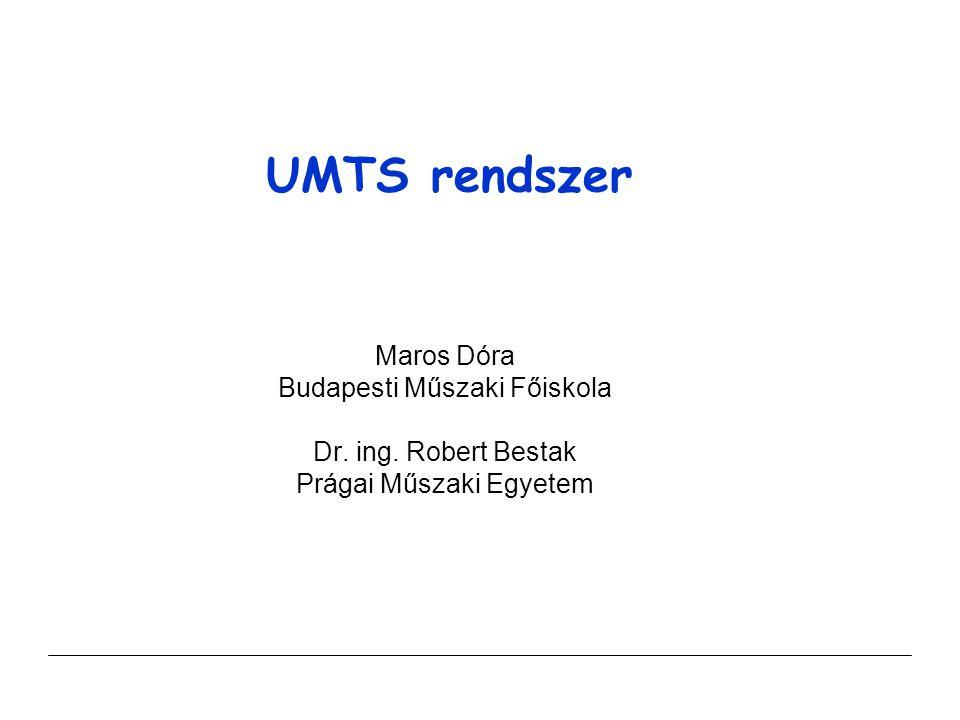 UMTS rendszer Maros Dóra Budapesti Műszaki Főiskola