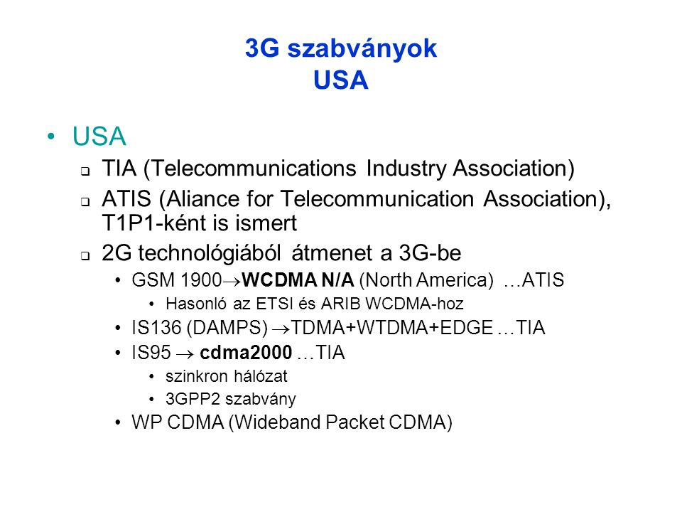 3G szabványok USA USA TIA (Telecommunications Industry Association)