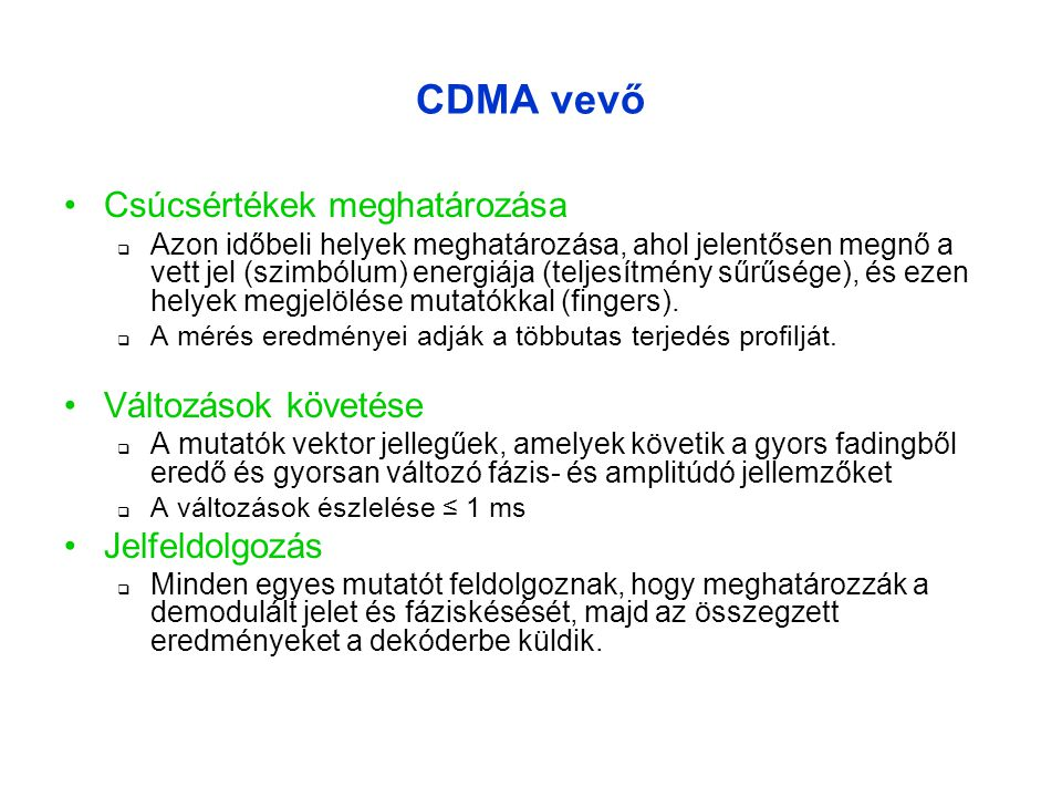 CDMA vevő Csúcsértékek meghatározása Változások követése