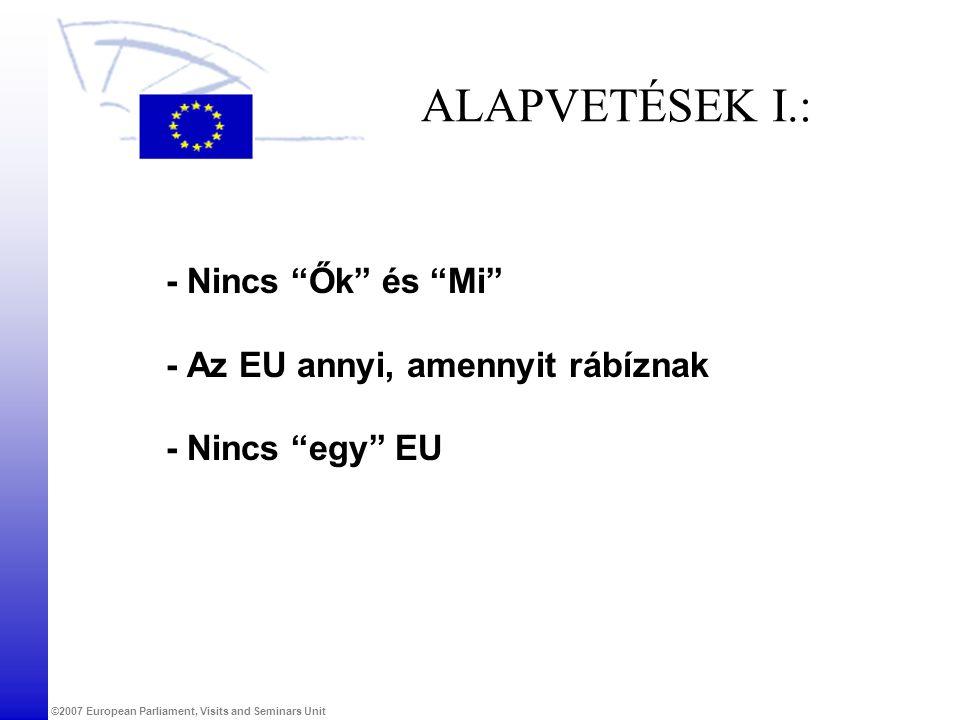 ALAPVETÉSEK I.: - Nincs Ők és Mi - Az EU annyi, amennyit rábíznak