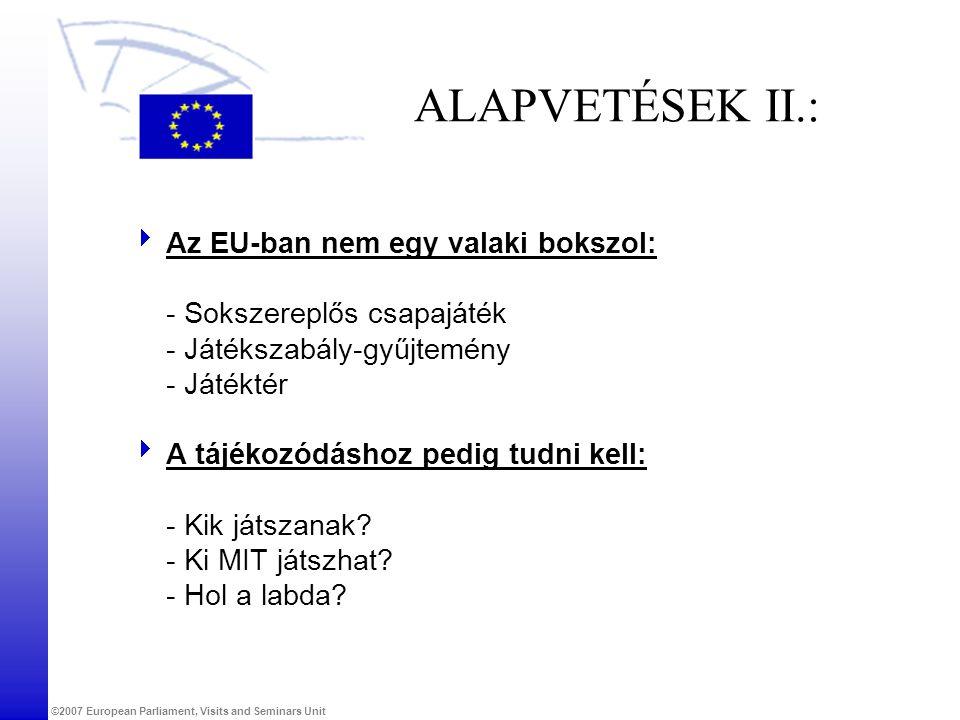 ALAPVETÉSEK II.: Az EU-ban nem egy valaki bokszol:
