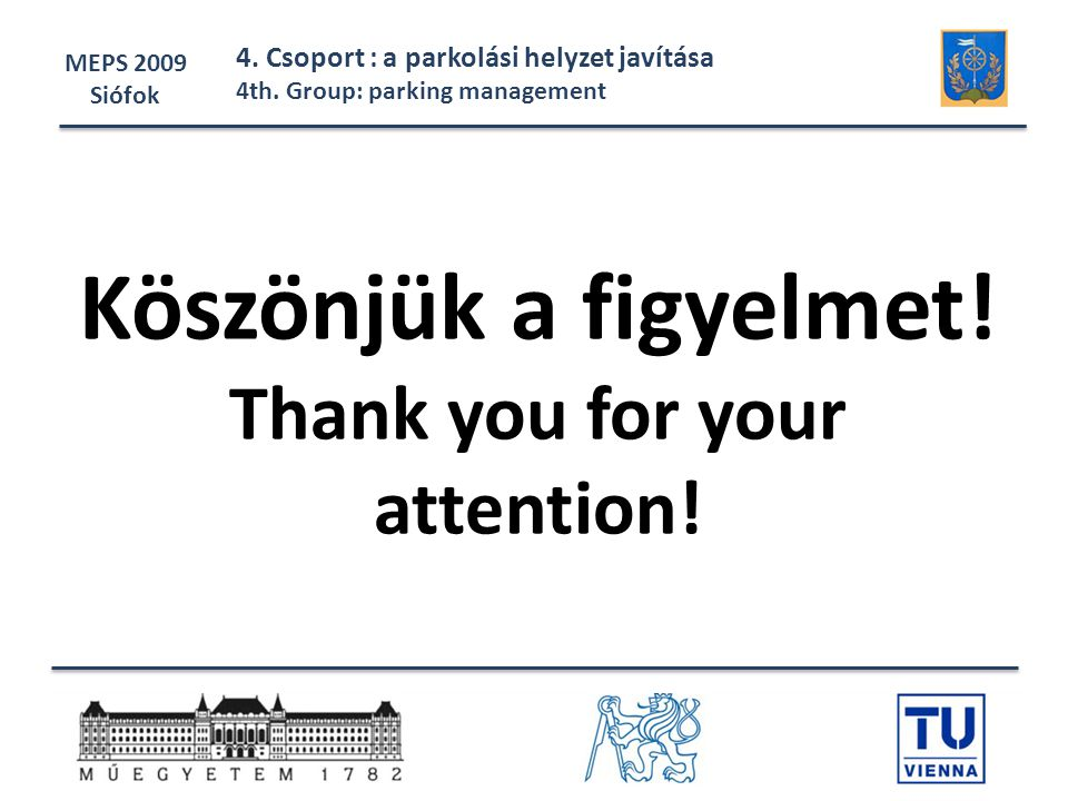 Köszönjük a figyelmet! Thank you for your attention!
