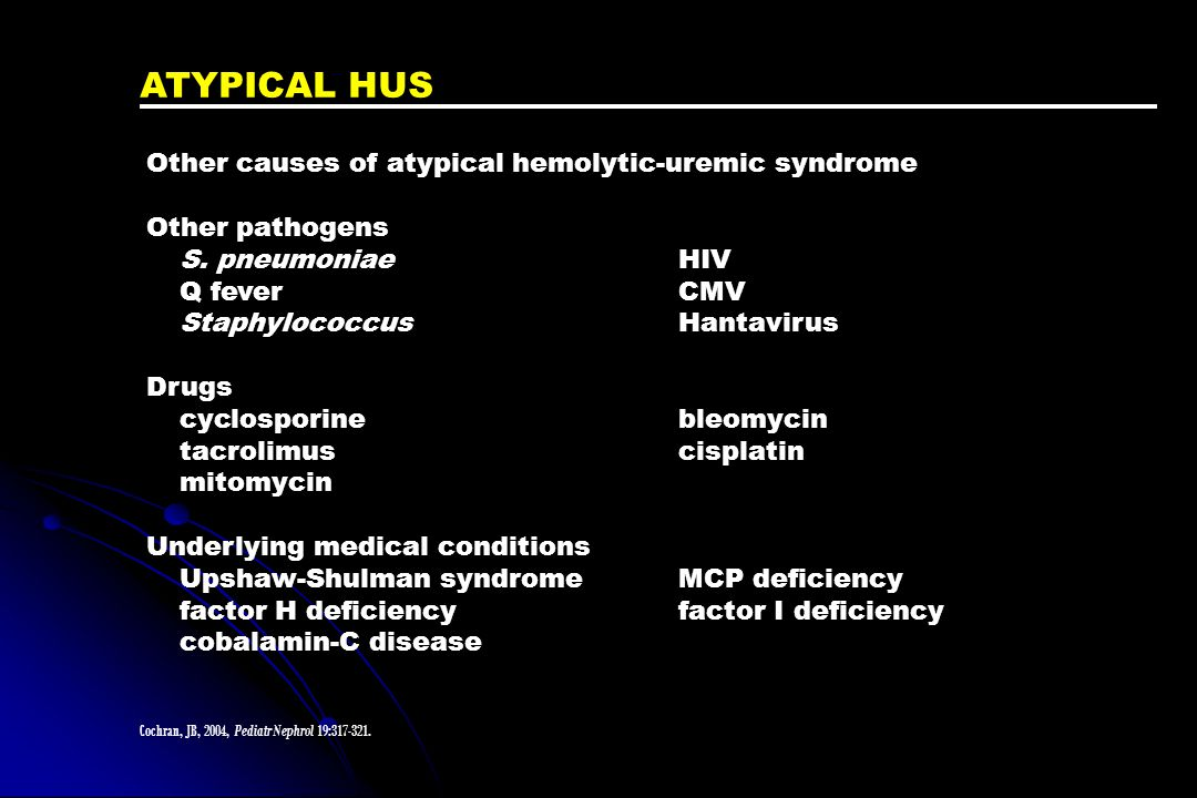 ATYPICAL HUS Other causes of atypical hemolytic-uremic syndrome