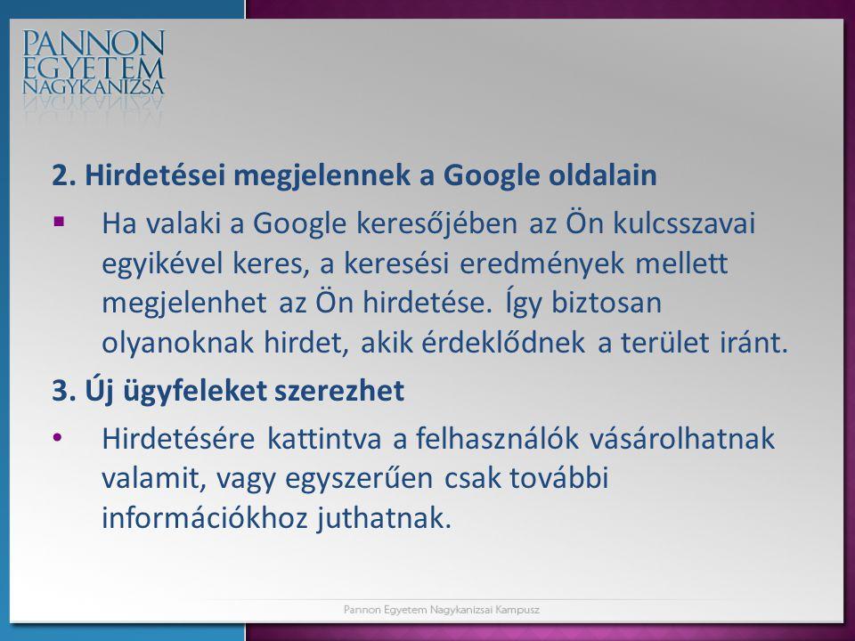 2. Hirdetései megjelennek a Google oldalain