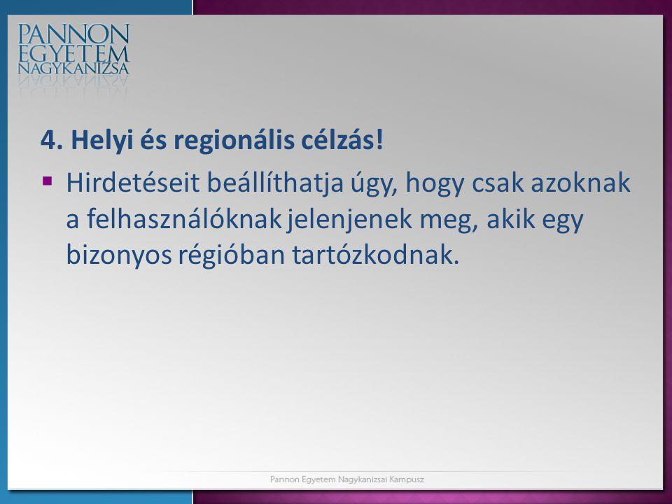 4. Helyi és regionális célzás!