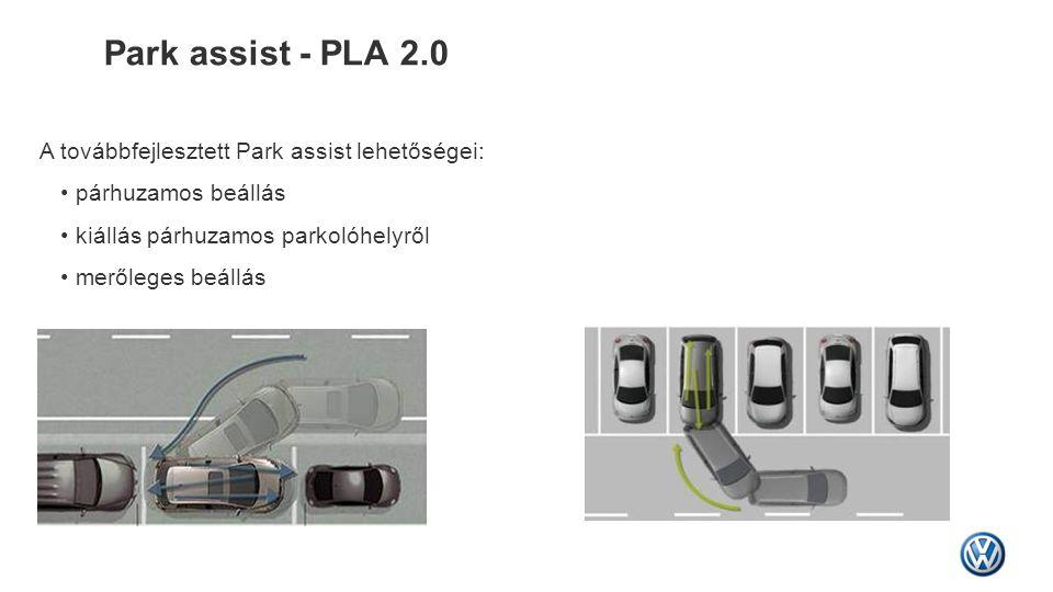 Park assist - PLA 2.0 A továbbfejlesztett Park assist lehetőségei: