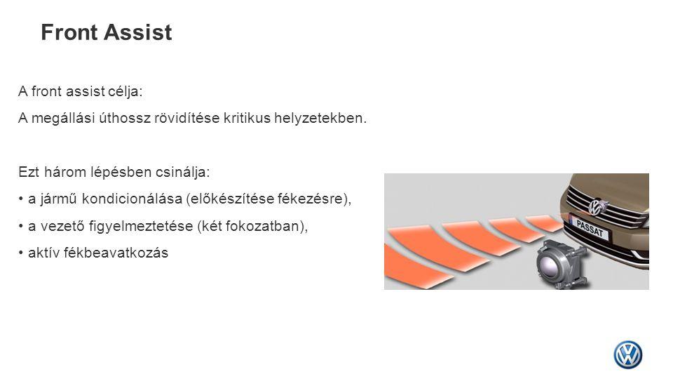 Front Assist A front assist célja: