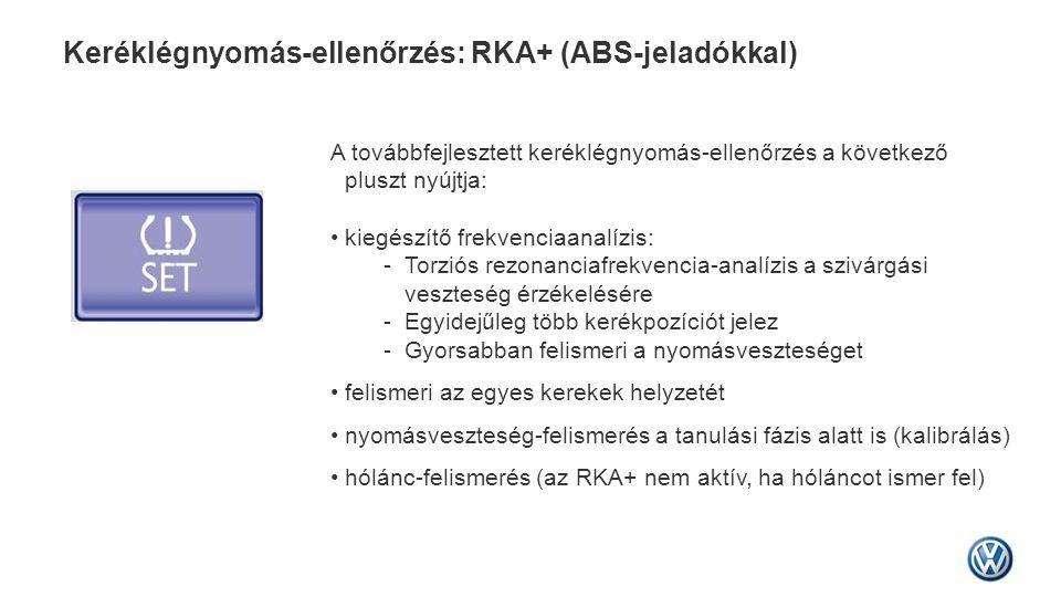 Keréklégnyomás-ellenőrzés: RKA+ (ABS-jeladókkal)