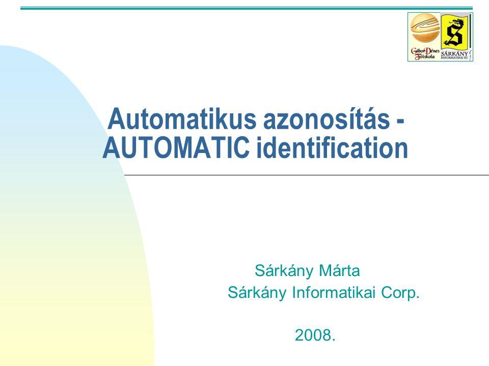 Automatikus azonosítás -AUTOMATIC identification
