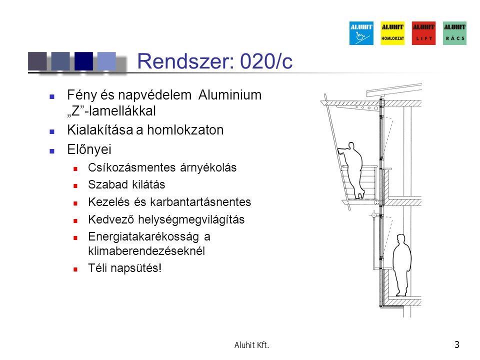 """Rendszer: 020/c Fény és napvédelem Aluminium """"Z -lamellákkal"""