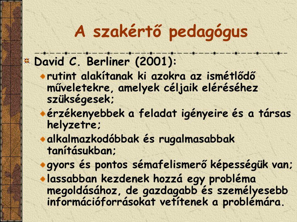 A szakértő pedagógus David C. Berliner (2001):