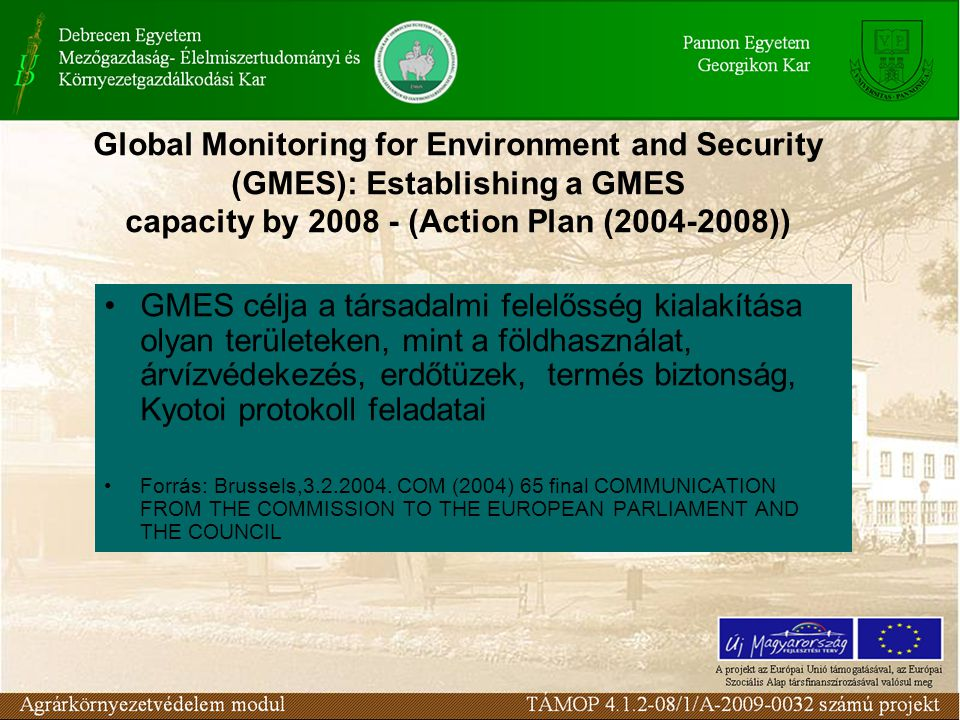 Global Monitoring for Environment and Security (GMES): Establishing a GMES capacity by (Action Plan ( ))