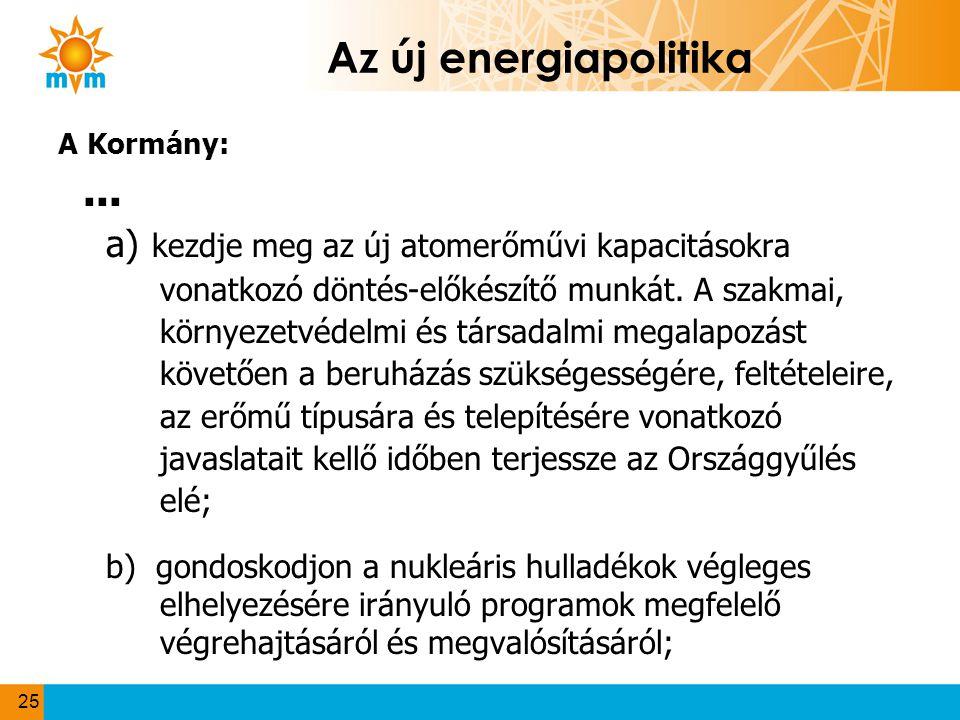 Az új energiapolitika A Kormány: ...