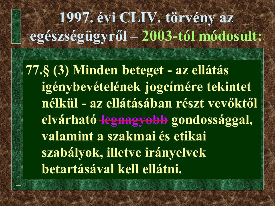 1997. évi CLIV. törvény az egészségügyről – 2003-tól módosult: