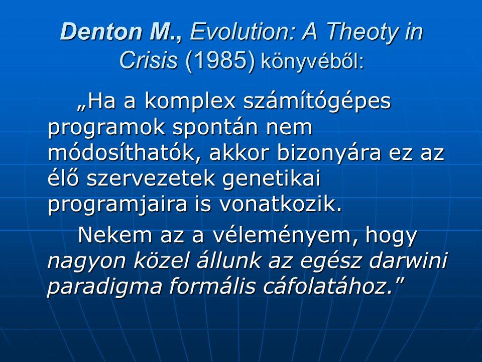 Denton M., Evolution: A Theoty in Crisis (1985) könyvéből: