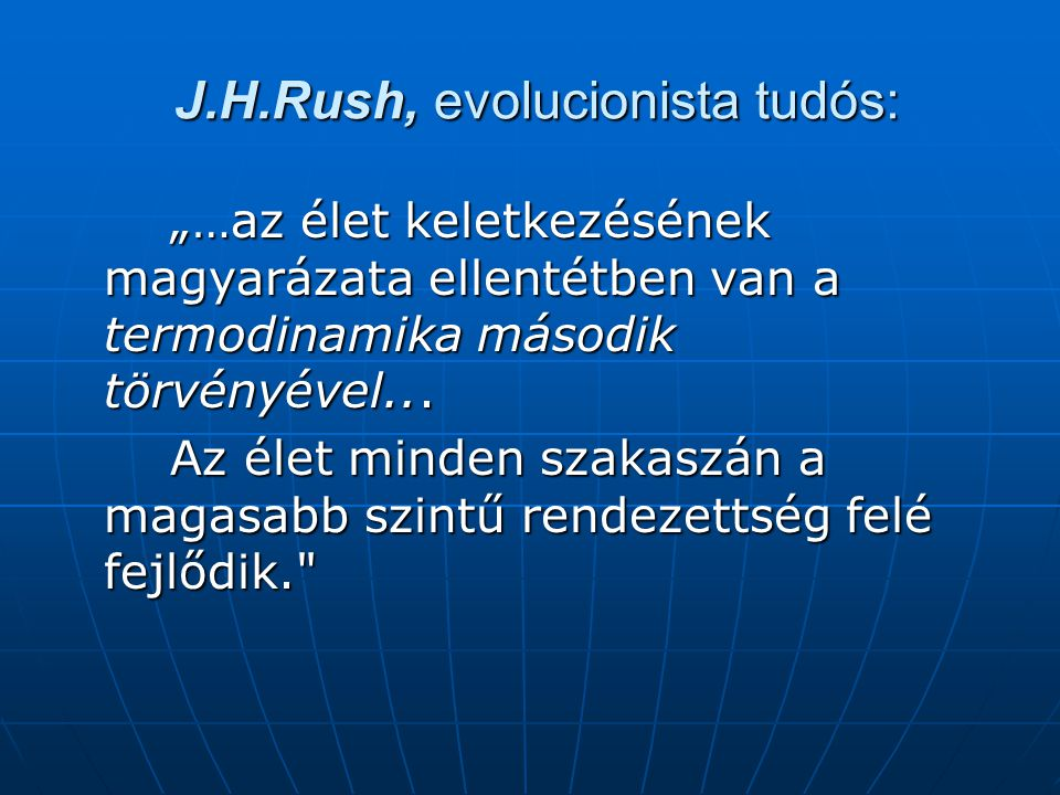 J.H.Rush, evolucionista tudós: