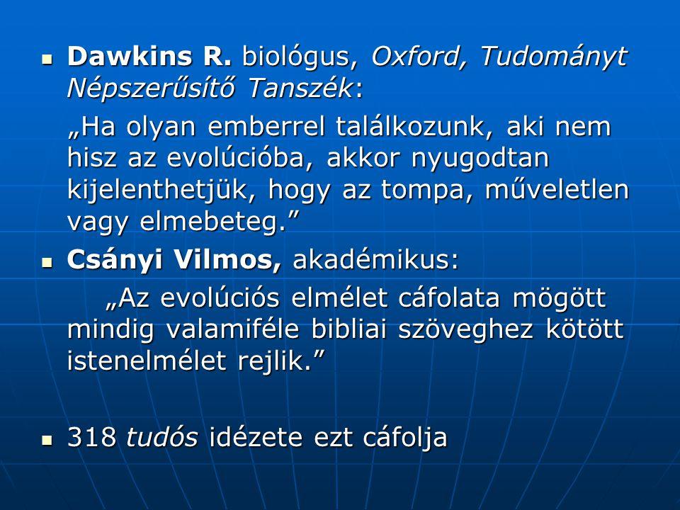 Dawkins R. biológus, Oxford, Tudományt Népszerűsítő Tanszék: