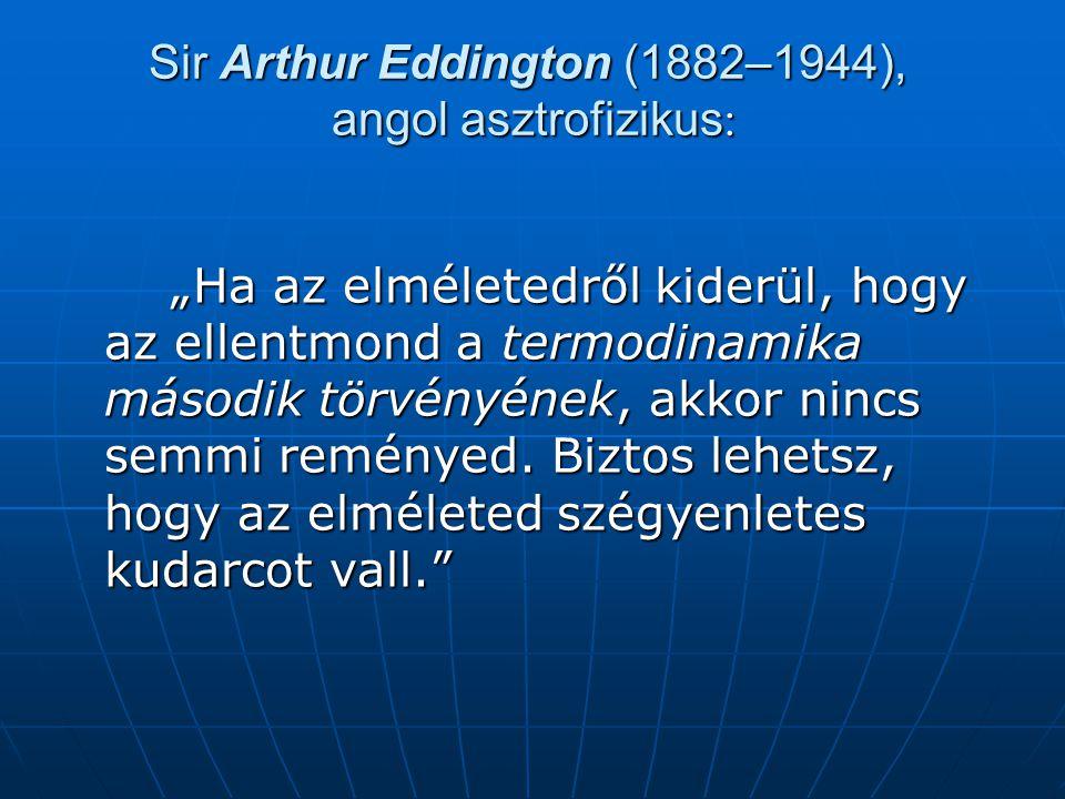 Sir Arthur Eddington (1882–1944), angol asztrofizikus: