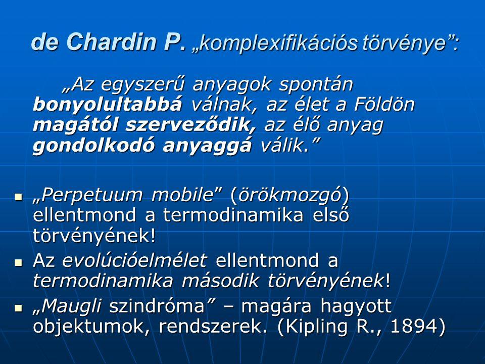 "de Chardin P. ""komplexifikációs törvénye :"