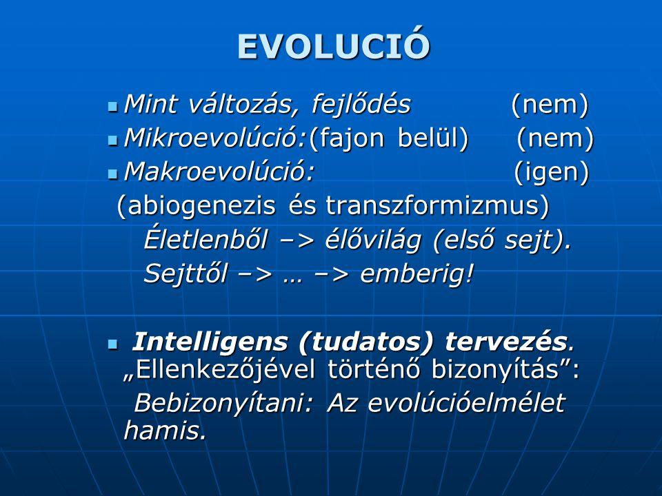 EVOLUCIÓ Mint változás, fejlődés (nem)