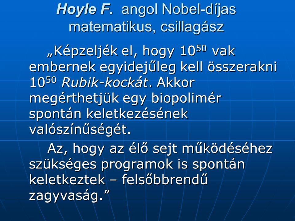 Hoyle F. angol Nobel-díjas matematikus, csillagász